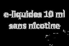 E-liquides 10 ml sans nicotine