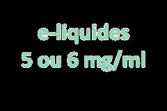 E-liquides 5 ou 6 mg/ml